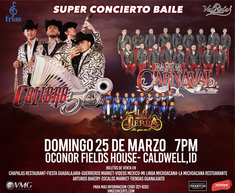 Super Concierto Baile con Calibre 50, Banda Carnaval y Banda La Misma Tierra – Rodeo Arena en Caldwell, ID