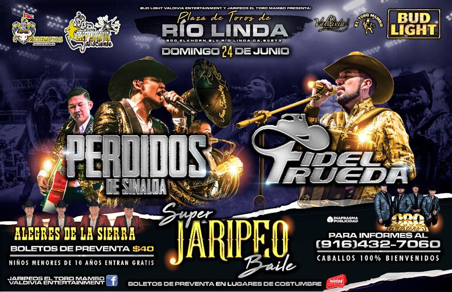 Super Jaripeo Baile con Perdidos de Sinaloa, Fidel Rueda, Alegres de la Sierra y Oro Norteño – Plaza de Toros Rio Linda – Rio Linda, CA