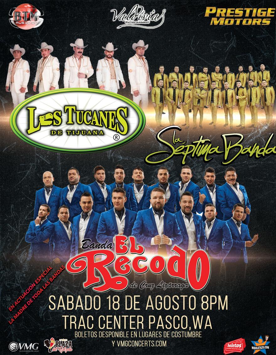 Los Tucanes de Tijuana, La Septima Banda, y en Actuacion Especial Banda el Recodo – Trac Center – Pasco, WA