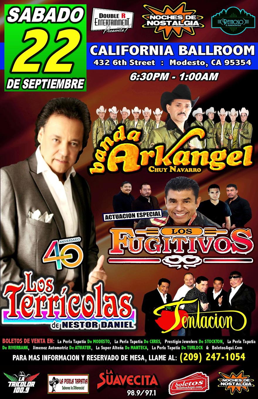 Banda Arkangel de Chuy Navarro, Los Terricolas de Nestor Daniel, Tentacion y la actuacion especial de Los Fugitivos – California Ballroom de Modesto, CA