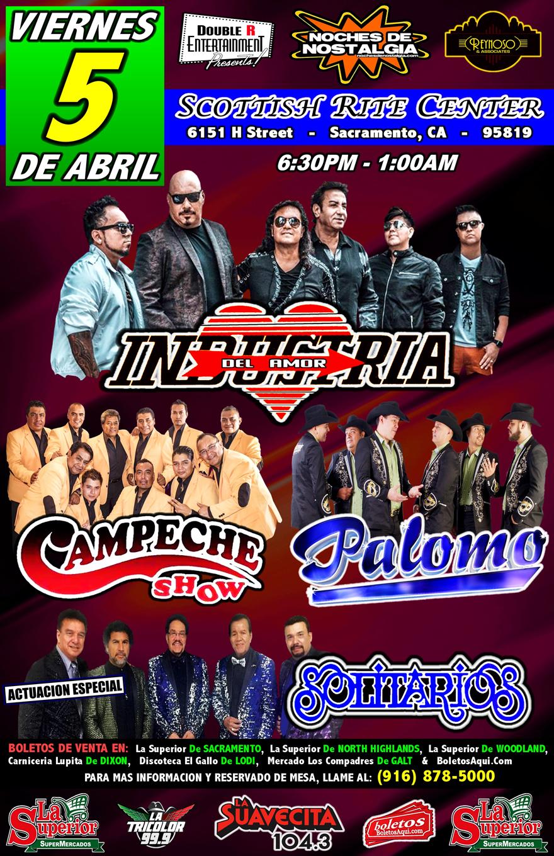 Industria del Amor, Campeche Show, Grupo Palomo y la Actuacion Especial de Solitarios.-  Scottish Rite Center de Sacramento, CA