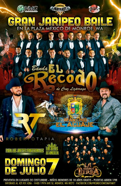 Gran jaripeo baile con Banda el Recodo, Roberto Tapia, Los Reyes de America y La Misma Tierra. Ganaderia Rancho el Aguaje. – Plaza Mexico de Monroe, WA