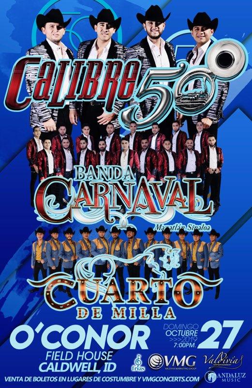 Calibre 50, Banda Carnaval y Cuarto de Milla en el  O'Conor Field House de Caldwell, ID