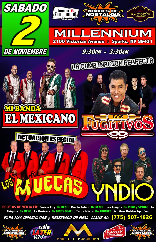 La combinacion perfecta con Los Fujitivos, Mi Banda el Mexicano, Grupo Yndio y la actuacion especial de Los Muecas. – en el Millennium de Sparks, NV