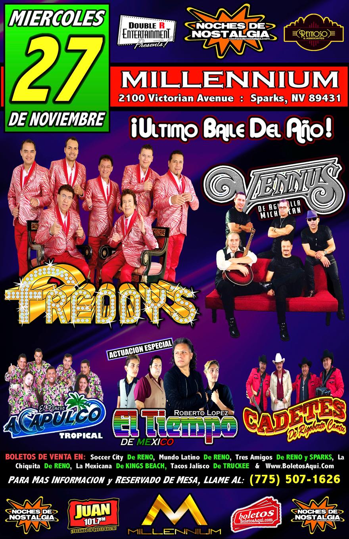Los Freddy's, Vennus, El Nuevo Acapulco, Cadetes de Rigoberto Cantu y la actuacion especial de El Tiempo de Mexico. – Millennium de Sparks, NV
