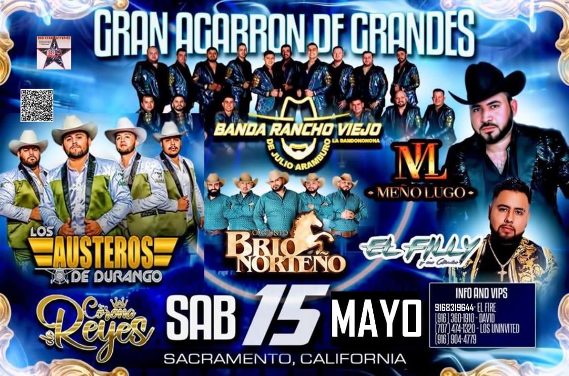 Gran Agarron de Grandes – Banda Rancho Viejo, Los Austeros de Durango, Conjunto Brio Norteno, Meno Lugo y El Filly – Roseville, CA
