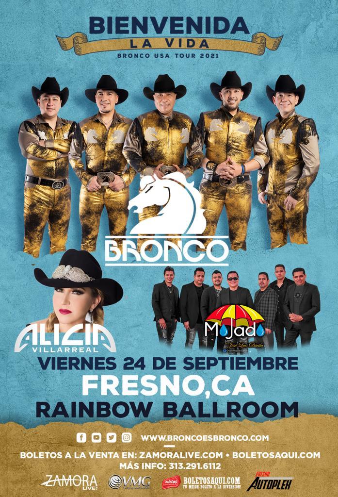 Bronco USA tour 2021 Bienvenida la Vida – Bronco, Alicia Villarreal y Mojado – Rainbow Ballroom – Fresno, CA