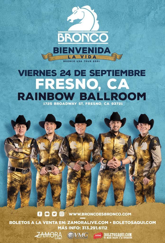 Bronco USA tour 2021 Bienvenida la Vida – Rainbow Ballroom – Fresno, Ca