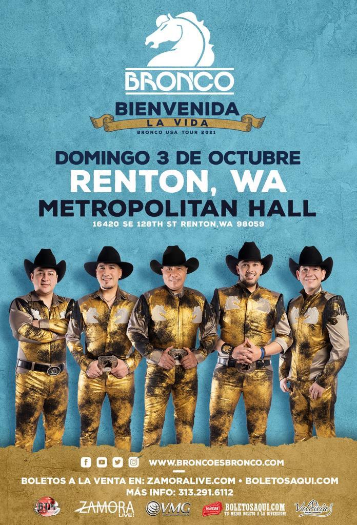 Bronco USA tour 2021 Bienvenida la Vida – Metropolitan Hall – Renton, WA