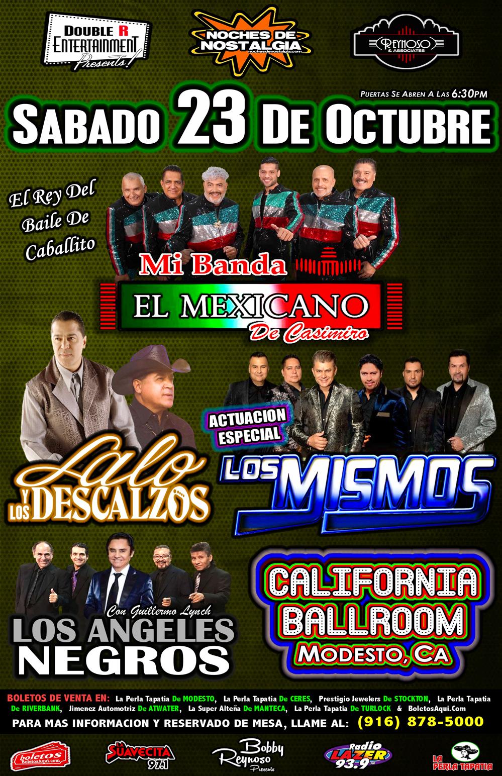 Mi Banda el Mexicano, Los Angeles Negros, Lalo y los Descalzos y la actuacion especial de Los Mismos. – California Ballroom – Modesto, CA